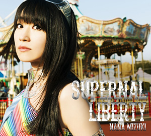水樹奈々「SUPERNAL LIBERTY」