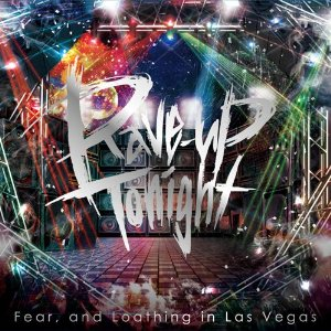 Fear,and Loathing in Las Vegas「Rave-up,tonight」収録