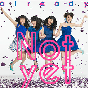 Not yet「already」