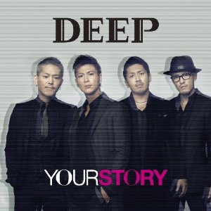 DEEP「YOUR STORY」収録