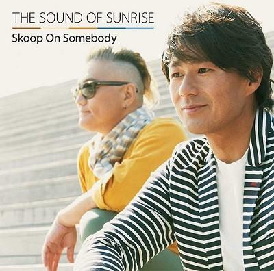 Skoop On Somebody「Sound Of Sunrise」