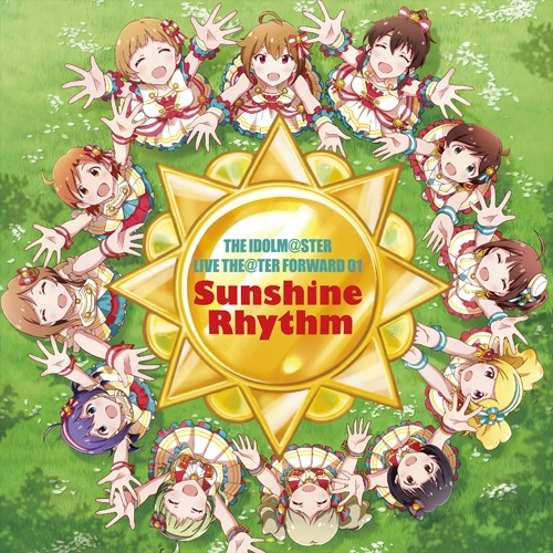 THE IDOLM@STER「LIVE THE@TER FORWARD 01 Sunshine Rhythm 」