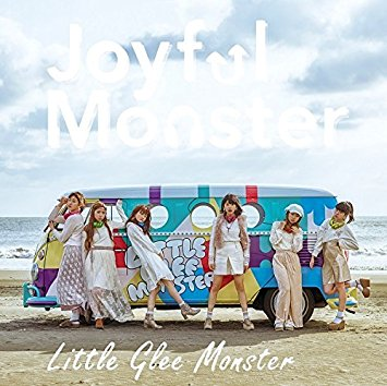 Little Glee Monster「Joyful Monster」