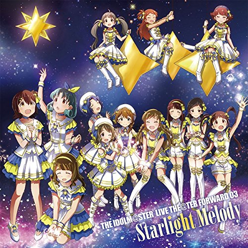 THE IDOLM@STER 「LIVE THE@TER FORWARD 03 Starlight Melody」