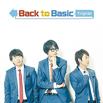 Trignal「Back to Basic」