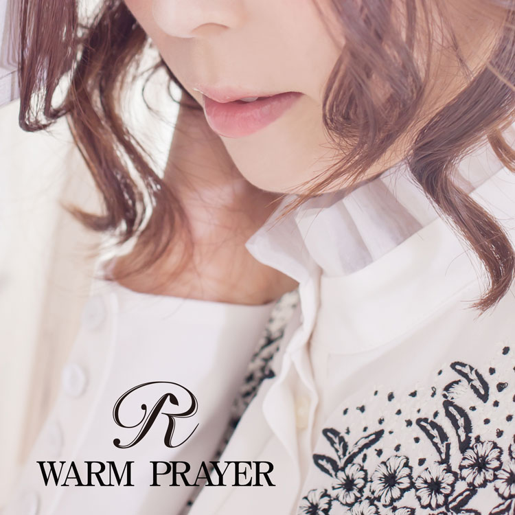 R「WARM PRAYER」