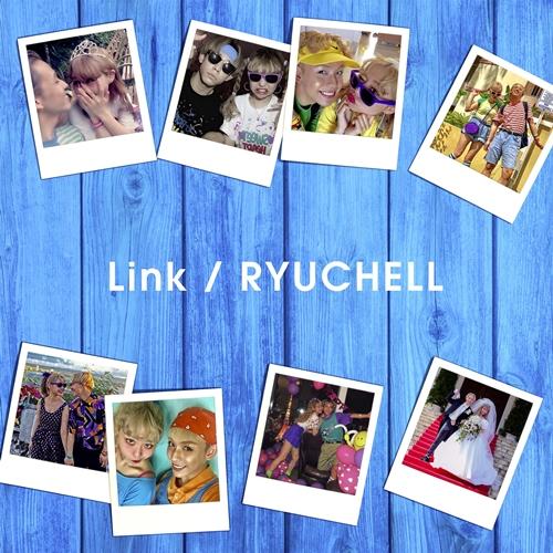 RYUCHELL「Link」