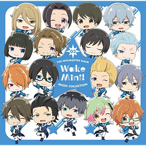 THE IDOLM@STER SideM 「WakeMini! MUSIC COLLECTION 03」