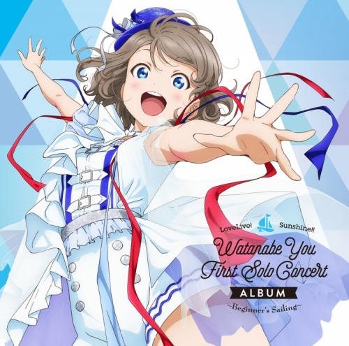 LoveLive!Sunshine「Watanabe You First Solo Concert Album ~Beginner's Sailing~」